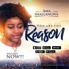 Ama-Shallangwa-You-Are-The-Reason.jpg
